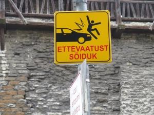 public sign DON'T GET RUN OVER Tallinn 815